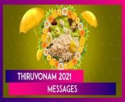 Several people of Kerala will celebrate the main day of Onam known as 'Thiruvonam' on August 21. The day is celebrated with great joy and enthusiasm. The festival is celebrated as the homecoming of King Mahabali, a mythical ruler of ancient Kerala. It is believed that King Mahabali was the 5th avatar of Lord Vishnu. This year, to celebrate Tiruvonam with full spirit, people can send best and latest messages, wishes, greetings, quotes and images to family and friends.1